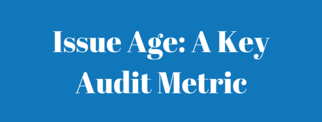 Issue age - a key audit metric
